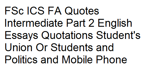 FSc ICS FA Quotes Intermediate Part 2 English Essays Quotations Studentu0027s  Union Or Students And Politics And ...